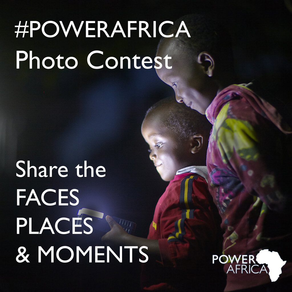 Power Africa Photo Contest: Share the Faces, Places and Moments that epitomize energy access in Africa